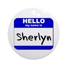 hello my name is sherlyn  Ornament (Round)