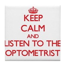 Keep Calm and Listen to the Optometrist Tile Coast