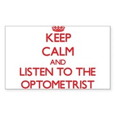 Keep Calm and Listen to the Optometrist Decal
