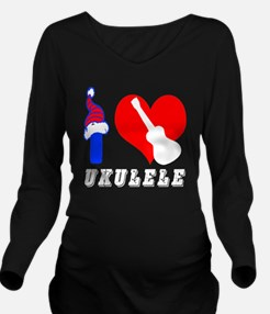 I Love Ukulele Long Sleeve Maternity T-Shirt