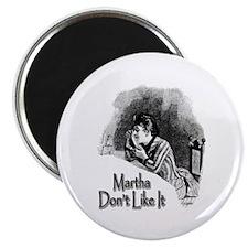Martha Don't Like It Magnet
