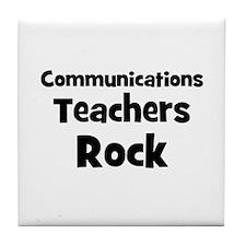 Communications Teachers Rock Tile Coaster