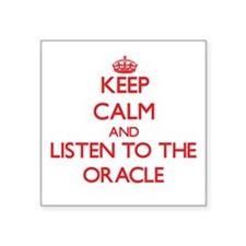 Keep Calm and Listen to the Oracle Sticker