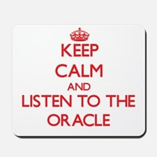 Keep Calm and Listen to the Oracle Mousepad