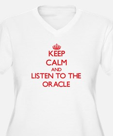 Keep Calm and Listen to the Oracle Plus Size T-Shi