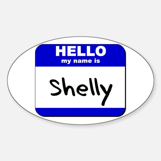 hello my name is shelly Oval Decal