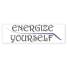 Energize Yourself Bumper Sticker
