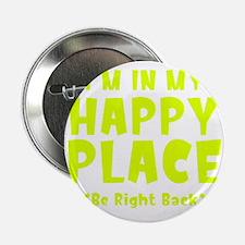 """happyPlaceBRB1C 2.25"""" Button"""