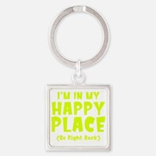 happyPlaceBRB1C Square Keychain