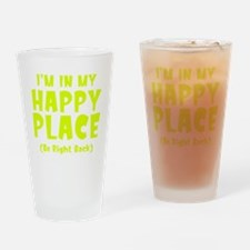 happyPlaceBRB1C Drinking Glass