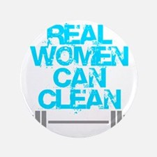 """Real Women Can Clean (Light Blue) 3.5"""" Button"""