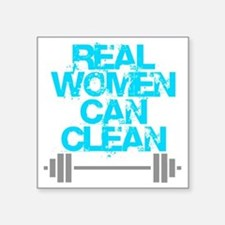 "Real Women Can Clean (Light Square Sticker 3"" x 3"""