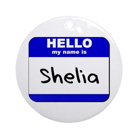 hello my name is shelia Ornament (Round)