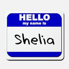 hello my name is shelia  Mousepad