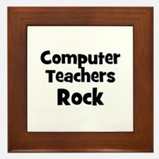Computer Teachers Rock Framed Tile