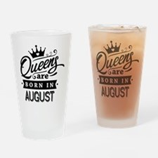 Queens Are Born In August Drinking Glass