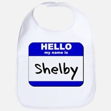 hello my name is shelby  Bib