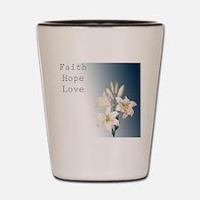 Lilies Faith, Hope, Love Shot Glass