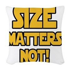 Size matters not! Woven Throw Pillow