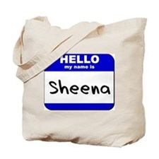 hello my name is sheena Tote Bag
