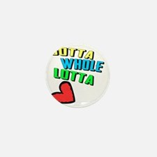 Gotta Whole Lotta Love - Music Shirt Mini Button