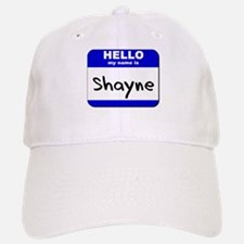 hello my name is shayne Baseball Baseball Cap