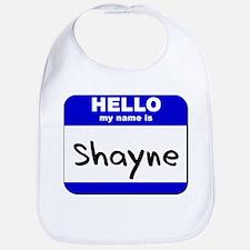 hello my name is shayne  Bib