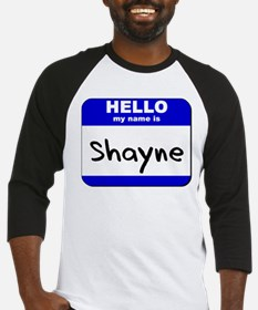 hello my name is shayne Baseball Jersey
