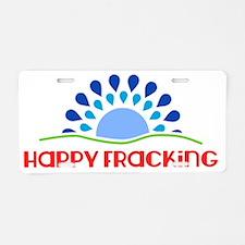 happy_fracking_utica_shale_ Aluminum License Plate