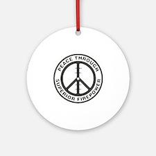 Peace through Superior Firepower Round Ornament
