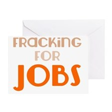 Fracking For Jobs, Pro-Fracking, Pro Greeting Card