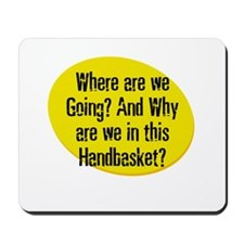 Where are we Going? And Why a Mousepad