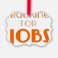 utica_shale_pro_fracking_jobs Ornament