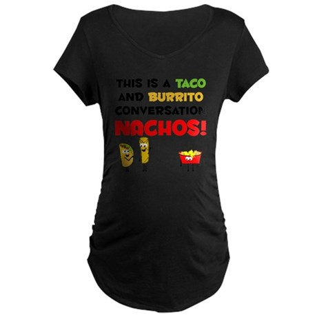 Taco and Burrito Conversati Maternity Dark T-Shirt