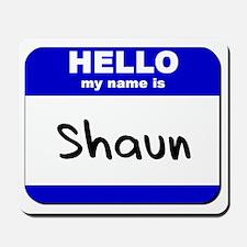hello my name is shaun  Mousepad