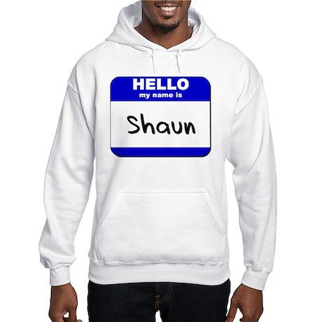 hello my name is shaun Hooded Sweatshirt