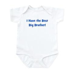 I Have The Best Big Brother - Infant Bodysuit