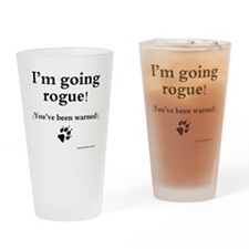 Im going rogue2 Drinking Glass
