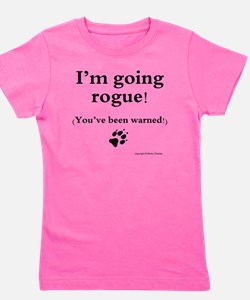Im going rogue2 Girl's Tee