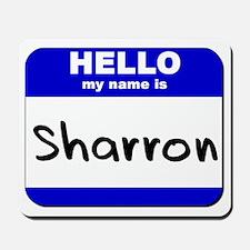 hello my name is sharron  Mousepad