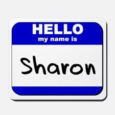 hello my name is sharon  Mousepad