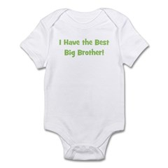 I Have The Best Big Brother - Infant Bodysuit