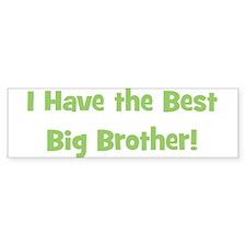 I Have The Best Big Brother - Bumper Bumper Bumper Sticker