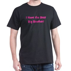 I Have the Best Big Brother - T-Shirt