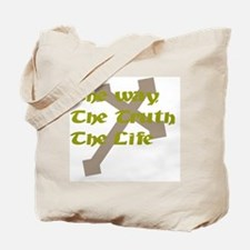 The Way, The Truth, The Life Tote Bag
