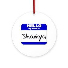 hello my name is shaniya  Ornament (Round)
