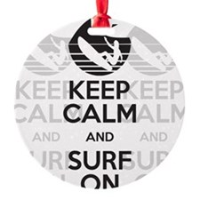 keep calm and surf on Ornament