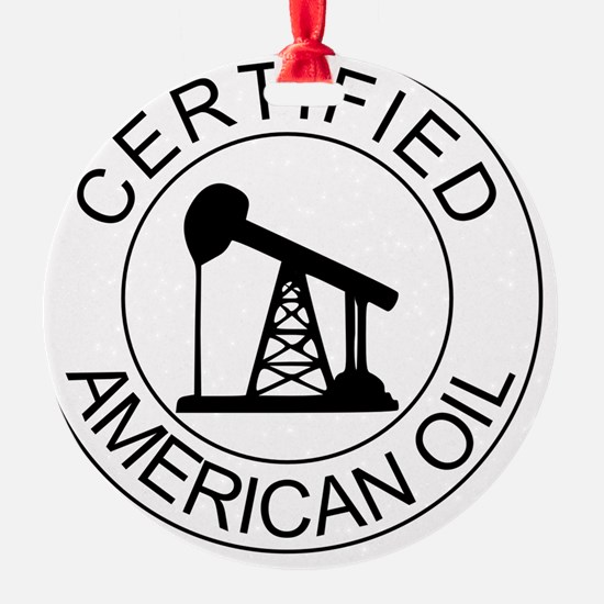 Certified American Oil Ornament