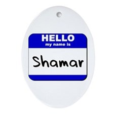 hello my name is shamar  Oval Ornament