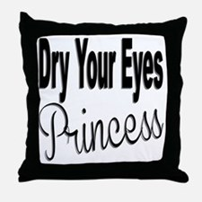 Dry Your Eyes Princess Throw Pillow